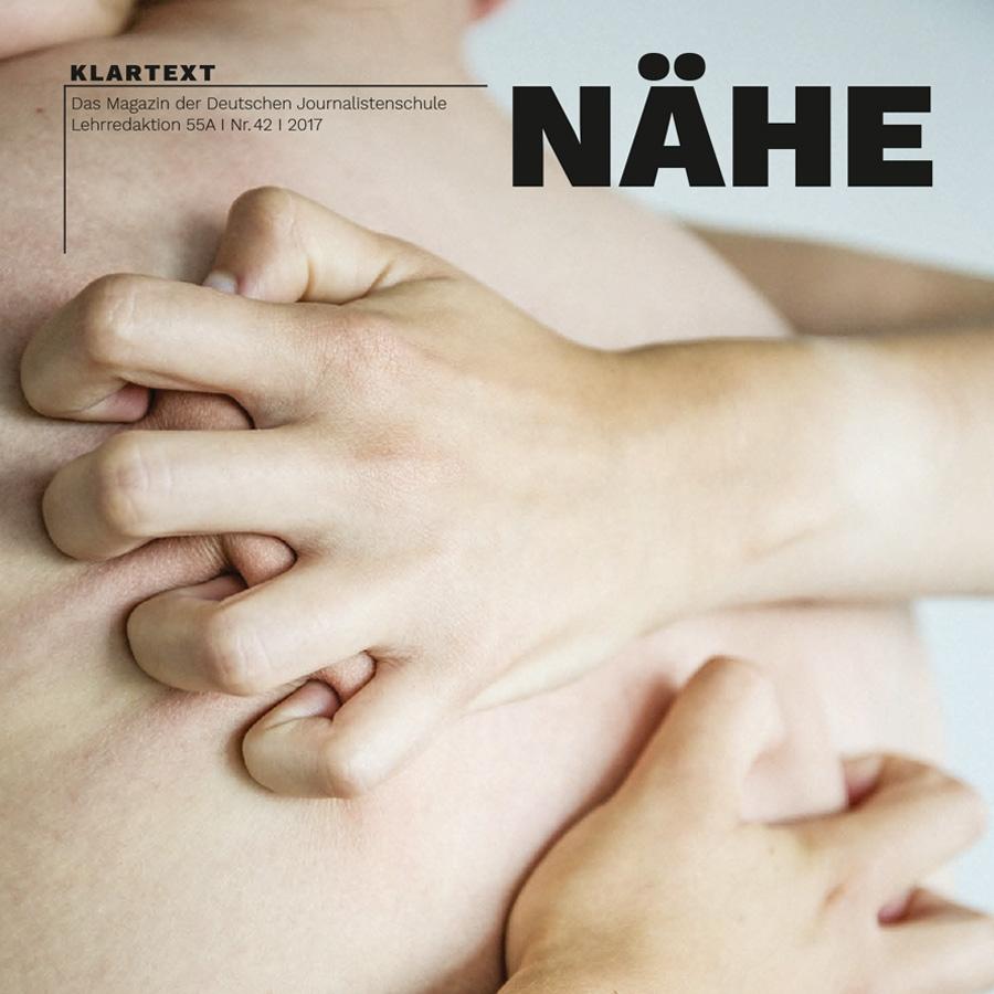 Klartext Magazin »Nähe«, als Dozentin an der Deutschen Journalistenschule